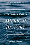 American History, USS Indianapolis: The True Story of the Greatest US Naval Disaster (Incredible Secrets of WWII)