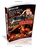 Oplan Termites: Completely Eradicate The Growing Colony Of Termites In Your Property!