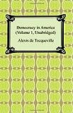 Democracy in America (Volume 1, Unabridged), Alexis de Tocqueville, 1420929100