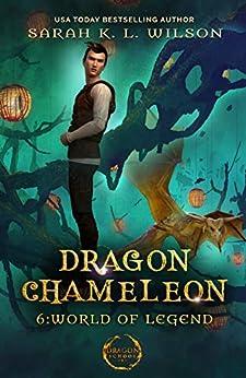 Dragon Chameleon: World of Legends by Sarah KL Wilson