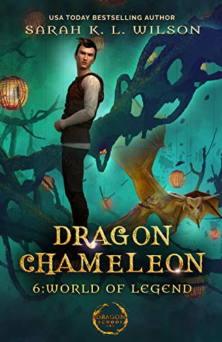 Dragon Chameleon: World of Legends by [Wilson, Sarah K. L.]