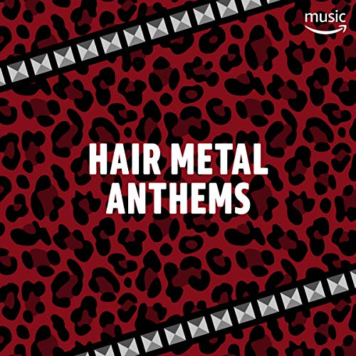 Hair Metal Anthems (Eye Of A Hurricane)
