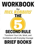 img - for Workbook for Mel Robbins' The 5 Second Rule: Transform Your Life, Work, and Confidence with Everyday Courage book / textbook / text book