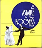 img - for The Fred Astaire & Ginger Rogers book book / textbook / text book