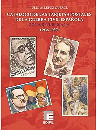 EDIFIL Catálogo de Las Tarjetas Postales de la Guerra Civil Española. Zona Republicana (1936-1939): Amazon.es: Juguetes y juegos