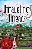 The Unraveling Thread, Priscilla Cogan, 1929590113