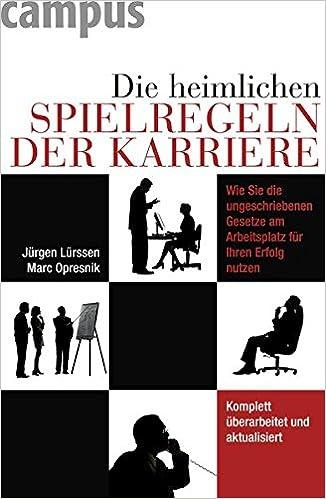 Cover des Buchs: Die heimlichen Spielregeln der Karriere: Wie Sie die ungeschriebenen Gesetze am Arbeitsplatz für Ihren Erfolg nutzen