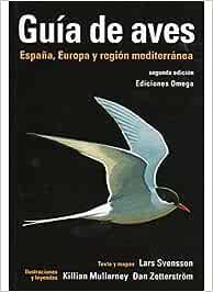 GUIA DE AVES 2ª EDICION (GUIAS DEL NATURALISTA-AVES): Amazon.es: SVENSSON, L., MULLARNEY, K.: Libros