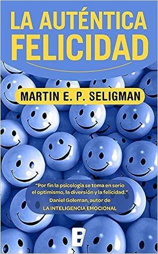 Book's Cover of La Autentica Felicidad (No ficción) (Español) Tapa blanda – 15 octubre 2019