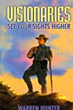 img - for Visionaries: set your sights higher book / textbook / text book