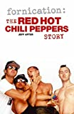 fornication the red hot chili peppers story