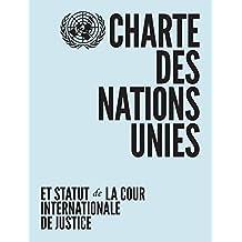 Charte des Nations Unies et Statut de la Cour Internationale de Justice (French Edition)