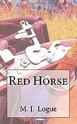 Red Horse: Volume 1 (An Uncivil War) by M J Logue (2015-11-01)