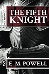 The Fifth Knight (The Fifth Knight Series) by E.M. Powell (2013-01-22)