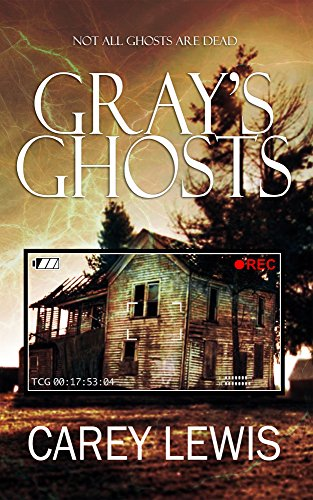 Gray's Ghosts by [Lewis, Carey]