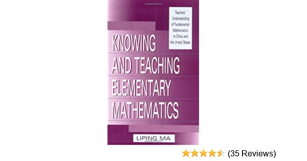 Amazon knowing and teaching elementary mathematics teachers amazon knowing and teaching elementary mathematics teachers understanding of fundamental mathematics in china and the united states studies in fandeluxe Image collections