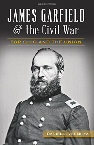 Download James Garfield and the Civil War:: For Ohio and the Union (Civil War Series) PDF