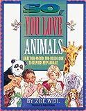 So, You Love Animals, Zoe Weil, 1881699013