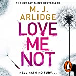 Love Me Not: DI Helen Grace, Book 7 | M. J. Arlidge