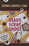 Ready, Scrap, Shoot, Linda O. Johnston and Joanna Campbell Slan, 1410448770