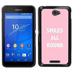 Sony Xperia E4 Único Patrón Plástico Duro Fundas Cover Cubre Hard Case Cover - Smiles All Round Text Quote Pink White