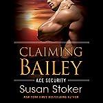 Claiming Bailey | Susan Stoker