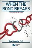 When the Bond Breaks, Esly Regina Carvalho Ph.D., 1941727069