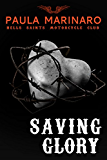 Saving Glory (Hells Saints Motorcycle Club Book 4)