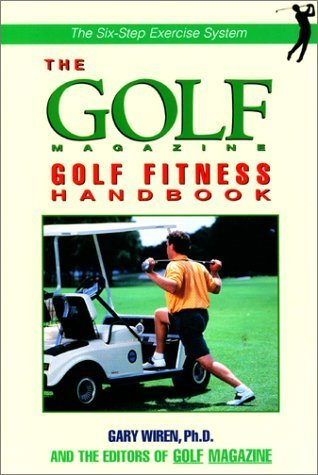 The Golf Magazine Golf Fitness Handbook 1st edition by Wiren, Gary (1999) Paperback