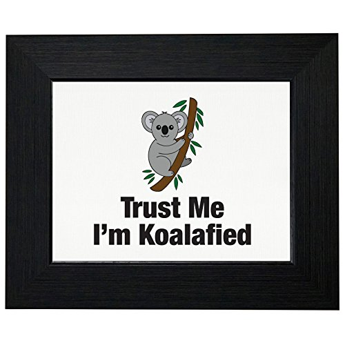 Trust Me I'm Koalafied Qualified Cute Koala Bear Framed Print Poster Wall or Desk