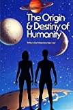 Origin and Destiny of Humanity, William E. Key-Nee, 0924608005