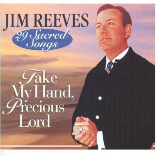 Take My Hand Precious Lord-29 Sacred Songs (The Lord Gives And The Lord Takes)