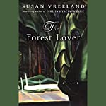 The Forest Lover | Susan Vreeland