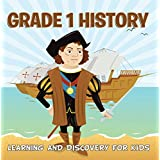 Grade 1 History: Learning And Discovery For Kids: American History Trivia for Kids Grade One Books (Children's United States History Books)