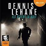 Ils vivent la nuit | Dennis Lehane