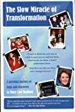 The Slow Miracle of Transformation, Mary Lou Wallner, 0974032808