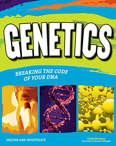 Genetics: Breaking the Code of Your DNA (Inquire and Investigate)