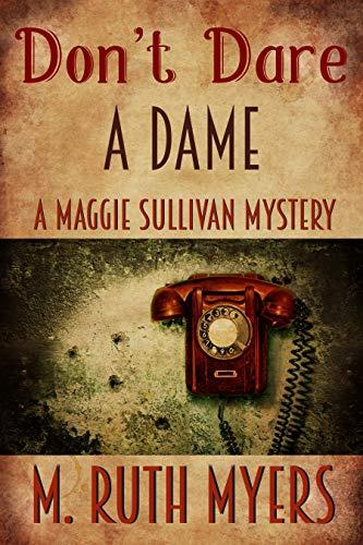 Don't Dare a Dame (Maggie Sullivan Mysteries Book ()
