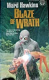 The Blaze of Wrath, Ward Hawkins, 0345327357
