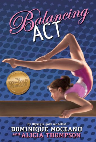 The Go-for-Gold Gymnasts: Balancing Act (Go-for-Gold Gymnasts, The Book 2)