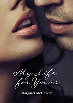 My Life for Yours by [McHeyzer, Margaret]