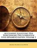 Allgemeine Anleitung Zur Berechnung Der Leibrenten Und Anwartschaften, Volume 2, Johann Helarich Elias Meyer, 1145825443