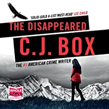 The Disappeared Audiobook by C. J. Box Narrated by David Chandler