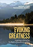 img - for Evoking Greatness: Coaching to Bring Out the Best in Educational Leaders book / textbook / text book