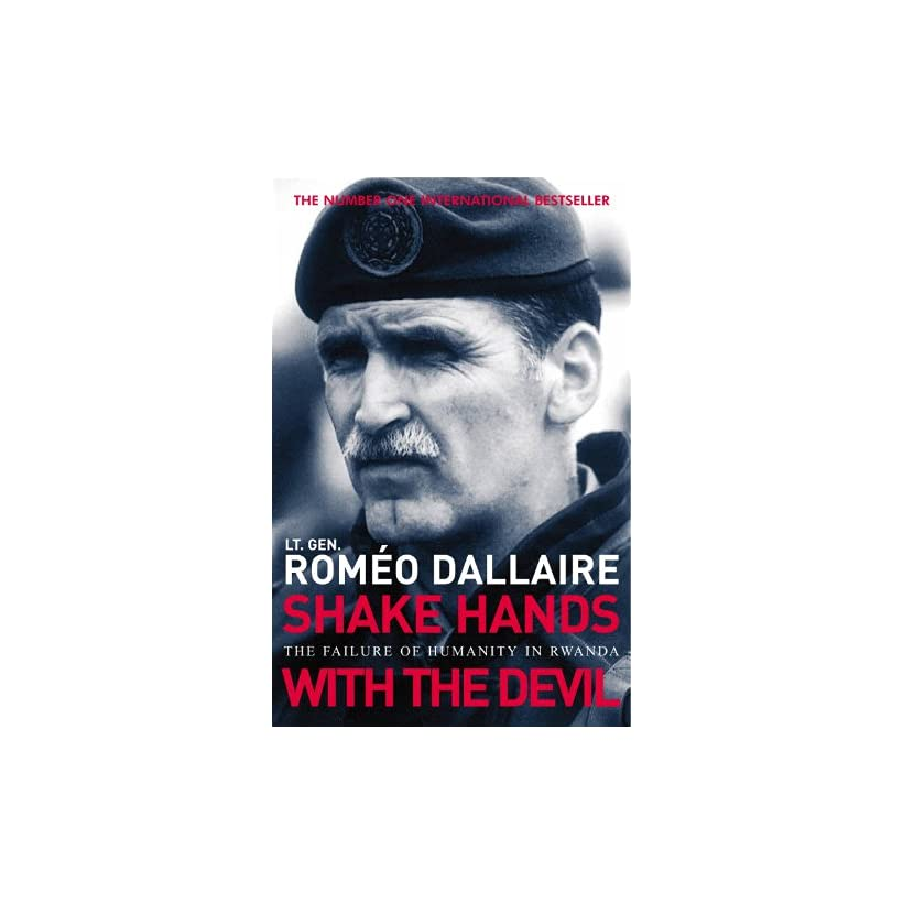 Shake Hands With The Devil Romeo Dallaire  Kindle Store