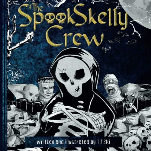 Halloween Spook Movie (The Spook Skelly Crew: A Spooky, Scary Book for Kids Ages)