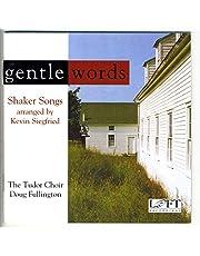 Gentle Words: Shaker Songs Arranged by Kevin Siegfried