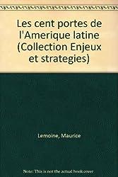 Les cent portes de l'amerique latine...