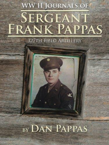 327th Star (Ww ll Journals of Sergeant Frank Pappas: 327th Field Artillery)