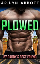 Plowed by Daddy's Best Friend: An older man / younger woman first time erotic short story